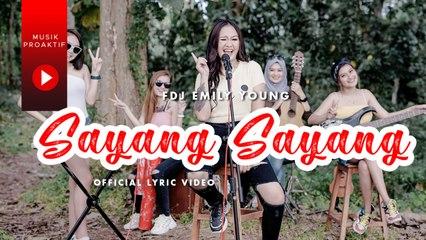 FDJ Emily Young - Sayang Sayang (Official Lyric Video)
