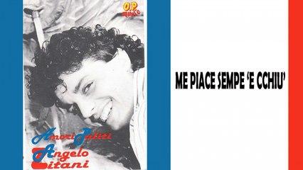 Angelo Zitani - Me piace sempe 'e cchiù