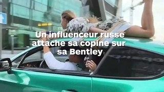 Un influenceur russe attache sa petite amie sur le toit de sa voiture