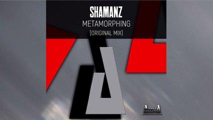 Shamanz - Metamorphing (Original Mix) - Official Preview (Activa Records)