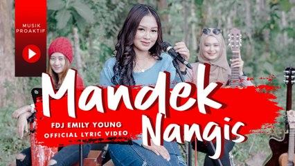 FDJ Emily Young - Mandek Nangis (Official Lyric Video)