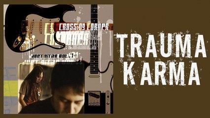 Crossing Corner Ft. Steven Jam & Bobby Damus - Trauma Karma