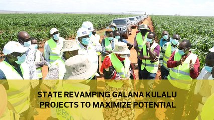 State revamping Galana Kulalu project to maximise potential