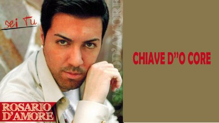 Rosario D'amore - Chiave d''o core