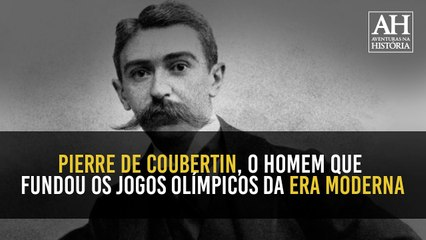 BARÃO DE COUBERTIN: O ARISTOCRATA FRANCÊS QUE IDEALIZOU A VOLTA DOS JOGOS OLÍMPICOS