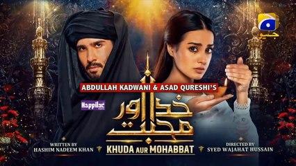 Khuda Aur Mohabbat EP 30 - 7th August 2021 - HAR PAL GEO