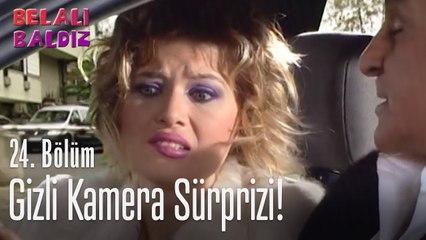 Gizli kamera sürprizi - Belalı Baldız 24. Bölüm