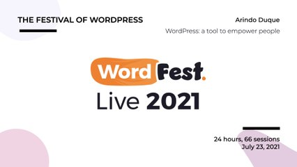 WordFest Live- Arindo Duque - WordPress a tool to empower people