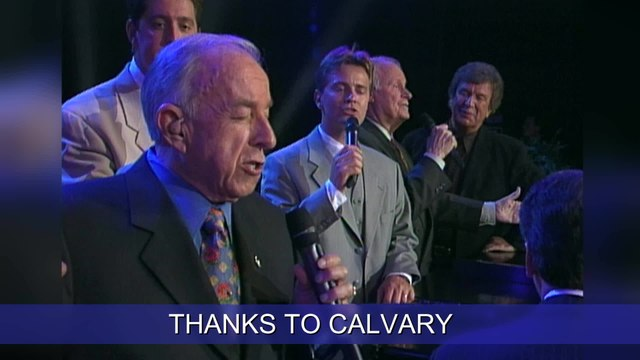 The Cathedrals - Thanks To Calvary (I Don't Live Here Anymore)