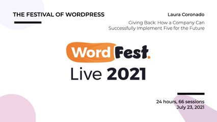 WordFest Live - Laura Coronado - Giving Back How a Company Can Successfully Implement Five for the Future
