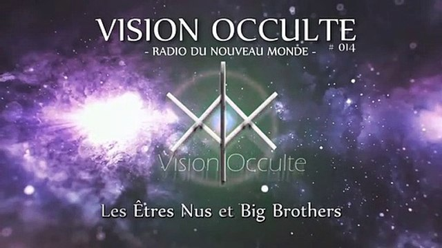 VO 014 - Les Êtres Nus et Big Brothers - Conscience Supramentale