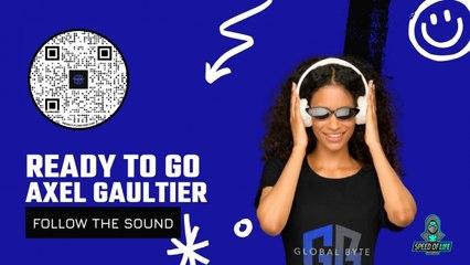 Axel Gaultier - Ready To Go - Dj Global Byte Edit
