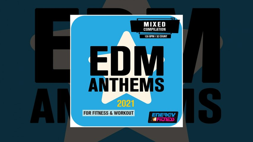 E4F - EDM Anthems 2021 For Fitness & Workout - Fitness & Music 2021