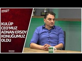 Kulüp CEO'muz Adnan Ersoy Gündeme Dair Açıklamalarda Bulundu