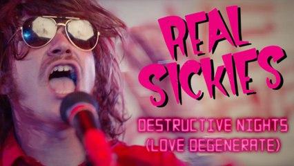 Real Sickies - Destructive Nights (Love Degenerate)
