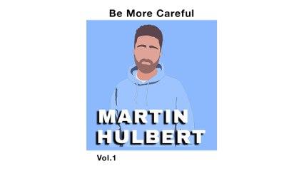 Martin Hulbert - Be More Careful