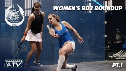 Squash: Allam British Open 2021 - Women's Rd3 Roundup [Pt.1]
