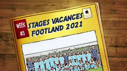 STAGES VACANCES FOOTLAND 2021 - SEMAINE 3