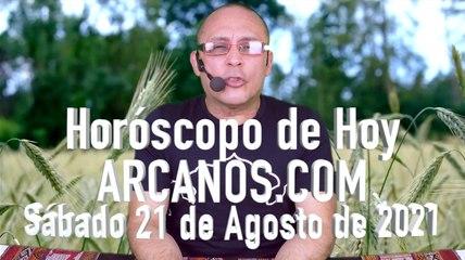 HOROSCOPO DE HOY de ARCANOS.COM - Sábado 21 de Agosto de 2021 (L)