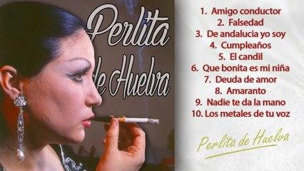 Perlita de Huelva - Decálogo - Sus 10 mayores éxitos