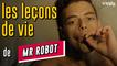 MR ROBOT : Les leçons de vie de la série