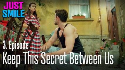 Keep this secret between us - Just Smile Episode 3