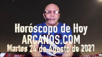 HOROSCOPO DE HOY de ARCANOS.COM - Martes 24 de Agosto de 2021