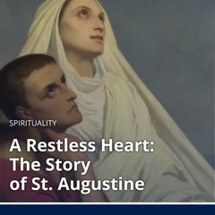 The Restless Heart: The Story of St. Augustine