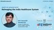 Reimagining the India Healthcare System