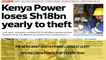 The News Brief: Kenya Power losing at least sh15 billion in power theft every year