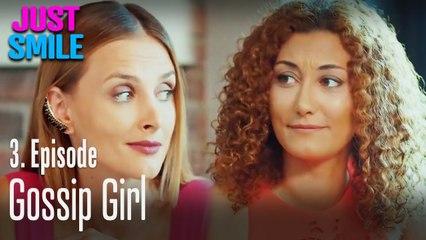 Gossip girl - Just Smile Episode 3