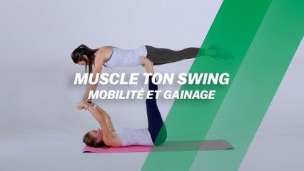 Muscle ton swing : Mobilité et gainage