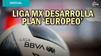 Liga MX desarrolla plan 'europeo' para potenciar exportación de jugadores