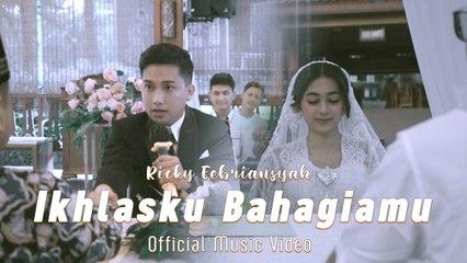 Ricky Feb ft. Tri Suaka - Ikhlasku Bahagiamu (Official Music Video)