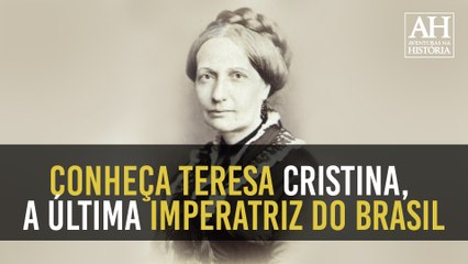 CONHEÇA TERESA CRISTINA, A ÚLTIMA IMPERATRIZ DO BRASIL