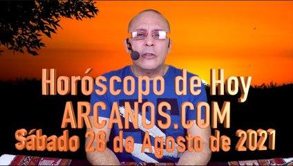 HOROSCOPO DE HOY de ARCANOS.COM - Sábado 28 de Agosto de 2021