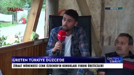 Üreten Türkiye - 28 Ağustos 2021 - Cenk Özdemir - Düzce - Levent Şahin Başaran - Ulusa Kanal