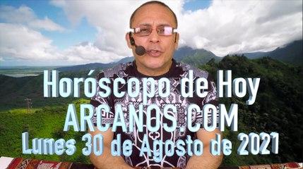 HOROSCOPO DE HOY de ARCANOS.COM - Lunes 30 Agosto de 2021