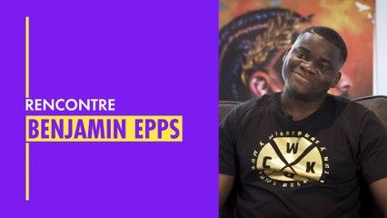 Rencontre avec Benjamin Epps.