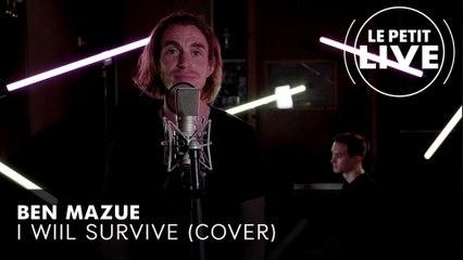 Ben Mazué - I will survive (Gloria Gaynor)   LE PETIT LIVE