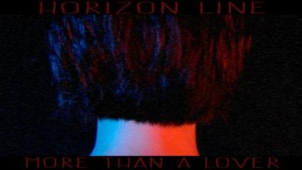 Horizon Line - More Than A Lover