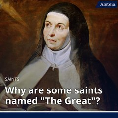 """Aleteia Explains: Why are some saints named """"The Great""""?"""