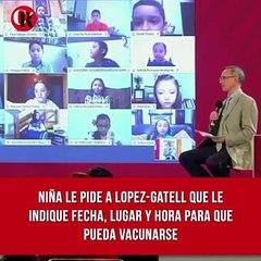 Niña le pide a Lopez-Gatell que le indique fecha, lugar y hora para que pueda vacunarse