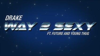 Drake - Way 2 Sexy