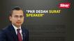 PKR dedah surat Speaker