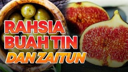 Jangan main-main dengan buah tin dan zaitun, ada banyak khasiat luar biasa '..........'
