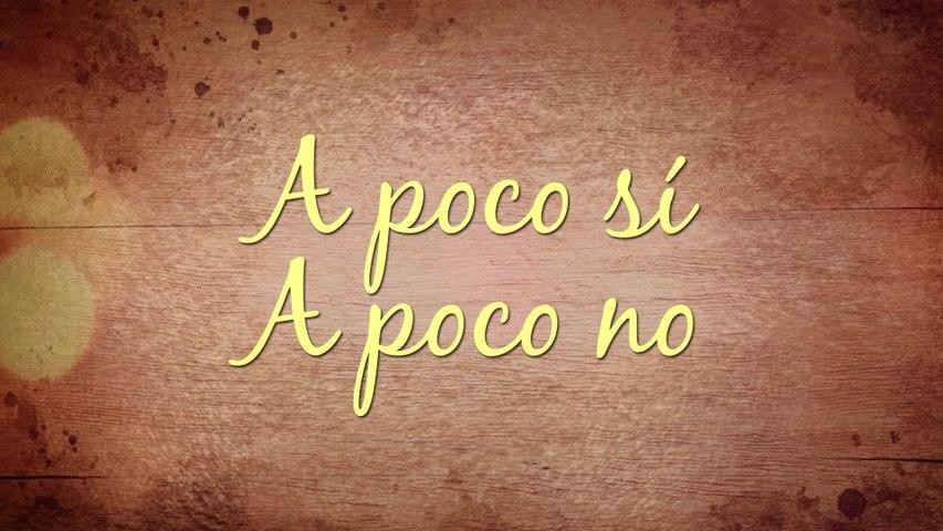 Las Marías - A Poco Sí A Poco No