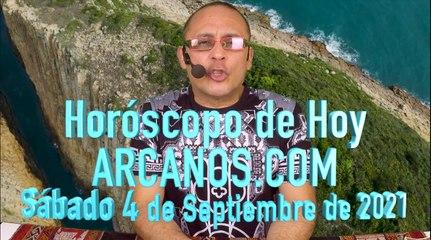 HOROSCOPO DE HOY de ARCANOS.COM - Sábado 4 de Septiembre de 2021 (L)