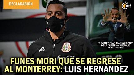 Funes Mori que se regrese al Monterrey: Luis Hernández en contra de los naturalizados en Selección Mexicana