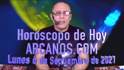 HOROSCOPO DE HOY de ARCANOS.COM - Lunes 6 de Septiembre de 2021
